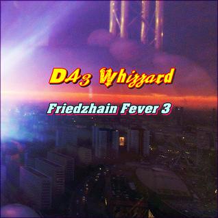DAz Whizzard - Friedzhain Fever 3 [DJ Mix]