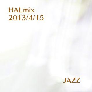 2013/4/15 HALmix Jazz ver.