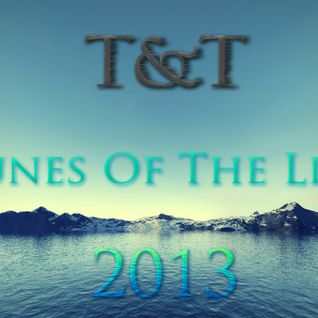 01. T&T – Tunes Of The Life 2013 [Part 1]
