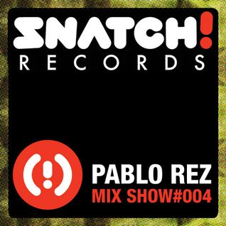 SNATCH! GROOVES #004 - PABLO REZ (OCTOBER 2011)