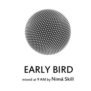 Early Bird | mixed at 9 AM by Nimä Skill