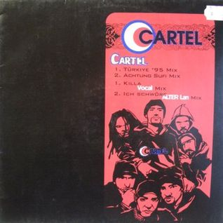 Cartel - Cartel (Türkiye'95 Mix)