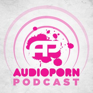 AudioPorn Podcast 004 - Hosted by Fourward