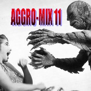 Aggro-Mix 11: Industrial, Power Noise, Dark Electro, Harsh EBM, Cyber