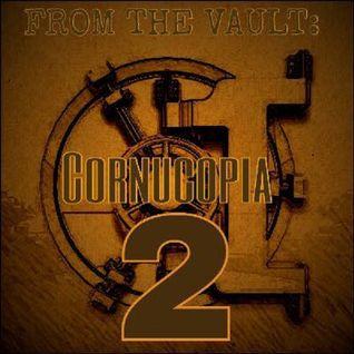FROM THE VAULT: Cornucopia 2