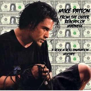 Mike Patton: From The Outer Reaches Of Madness
