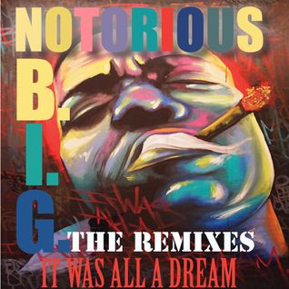 Notorious B.I.G. Remixes / It Was All A Dream