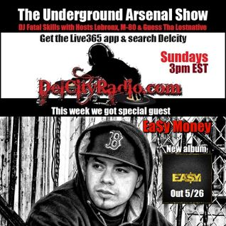 The Underground Arsenal Show with Special Guest Ea$y Money