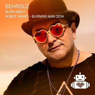 Behrouz - Robot Heart - Burning Man 2014