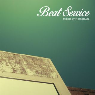 Beat Service vol.1 mixed by Nomaduzz