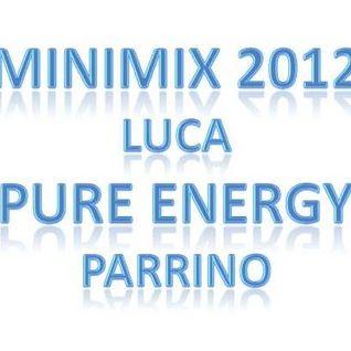 "Minimix 2012 - Luca ""Pure Energy"" Parrino"