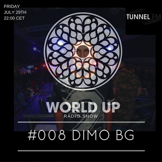 DiMO BG - World Up Radio Show #008 (July 30th 2016)