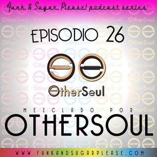 Funk & Sugar, Please! podcast 26 by Othersoul