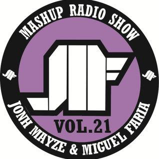 Jonh Mayze & Miguel Faria - Mashup Radio Show vol 21