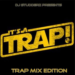 Its A Trap (Trap Mix Edition) (April 2016)
