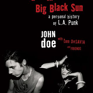 Jack chats with X's JOHN DOE about book: UNDER A BIG BLACK SUN (June 1/2016)