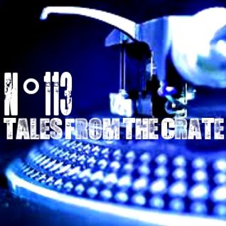 Tales From The Crate Radio Show #113 Part 01