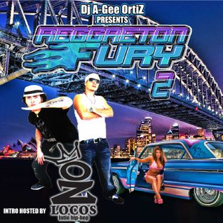 DJ A-GEE ORTIZ PRESENTS - REGGAETON FURY 2