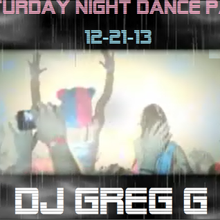 Saturday Night Dance 12-21-13 - DJ Greg G