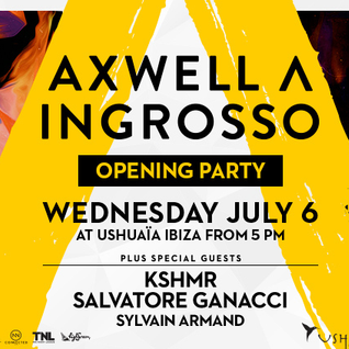 Axwell and Ingrosso - Live @ Ushuaia Ibiza Opening Party 2016 - 06.07.2016