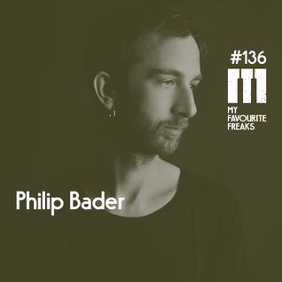 My Favourite Freaks Podcast # 136 Philip Bader