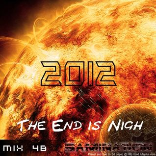 Mix 48 - 2012 The End is Nigh