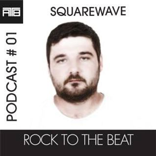 Podcast #01 mixed by SQUAREWAVE