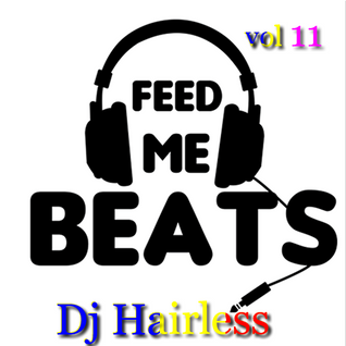 Dj Hairless - Feed Me Beat's vol 11