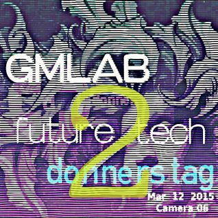 GMLAB X donnerstag : FUTURE tech 2