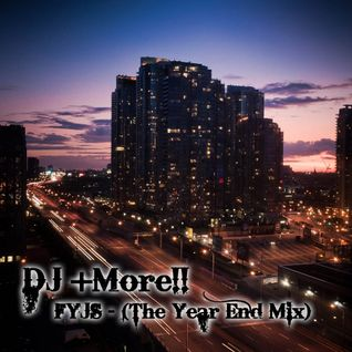 DJ +More!! - FYJS (The Year End Mix)
