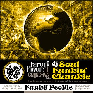 "DJ Soul Funkin' Chunkie pres ""FUNKY PEOPLE"" Mix Session Vol 1, Taste Da Flavour DJ Collective"