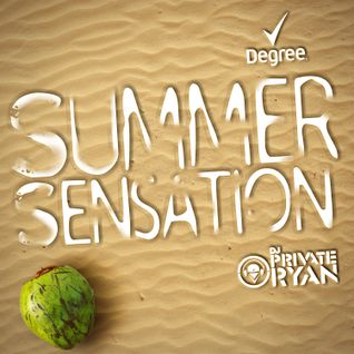 Degree Presents Summer Sensation (Mixed by Dj Private Ryan)