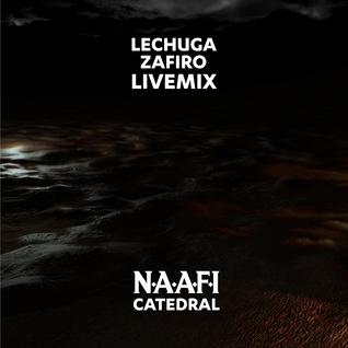 LECHUGA ZAFIRO @ NAAFI: CATEDRAL