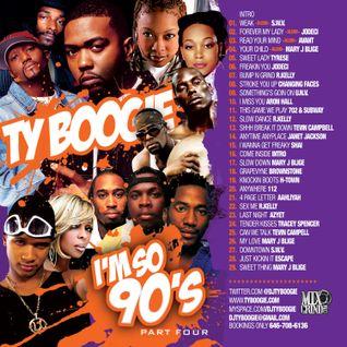 "DJTYBOOGIE ""IM SO 90'S PT4"" [SLOW JAM EDITION]"