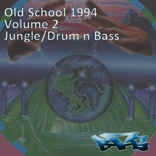 The BFG - Old School 1994 - Volume 2 - Jungle/DnB