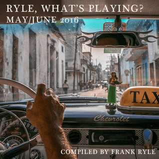 Ryle, What's Playing? (May/June 2016)
