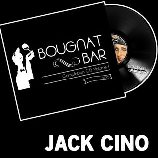 "Compil Bougnat Bar : 02 - Jack Cino """"Bougnat mix"""