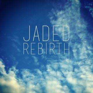 Jaded - Rebirth (Jaded's 25th Bday Liveset) 23-08-2014