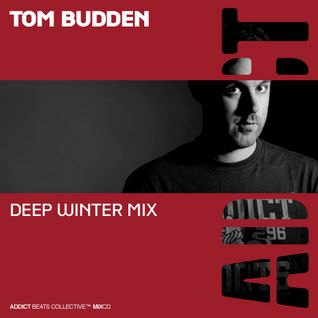 Addict Clothing Presents...Tom Budden: Addict Deep Winter Mix