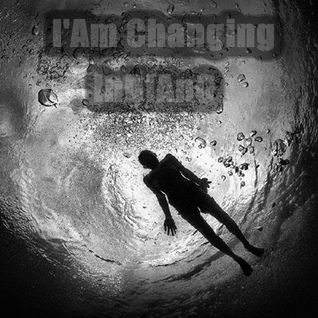 I'AM CHANGING - InDiAnO