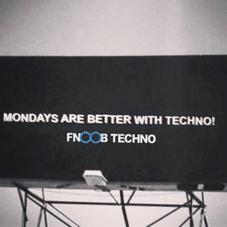 Mondays Are Better With Techno - Fnoob Techno Radio 11.04.16