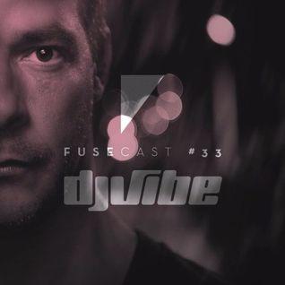 Fusecast #33 - DJ Vibe