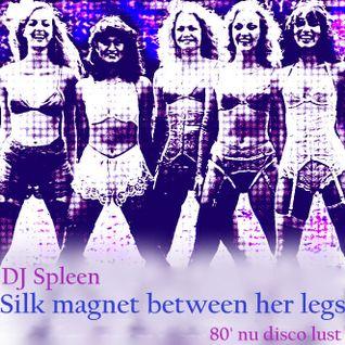 Silk magnet between her legs (80' nu disco lust)