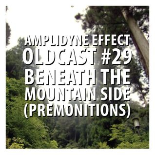 Oldcast #29 - Beneath The Mountain Side (Premonitions) (05.17.2011)