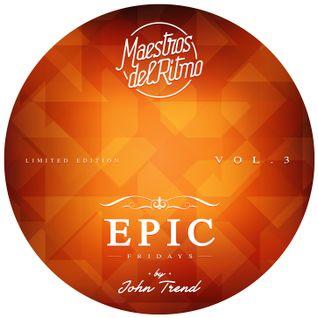 Maestros Del Ritmo vol 3 - EPIC Fridays - 2013 Official Mix by John Trend