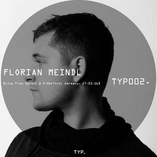 TYP002. | FLORIAN MEINDL
