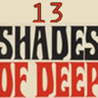 13 Shades of Deep