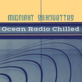 "Ocean Radio Chilled ""Midnight Silhouettes"" (10-2-16)"