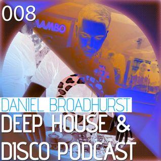 Deep House & Disco Podcast by DJ Daniel Broadhurst - 008