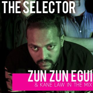 The Selector - W/ Zun Zun Egui & Kane Law